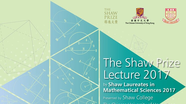 The Shaw Prize Lecture 2017 by Shaw Laureates in Mathematical Sciences 2017