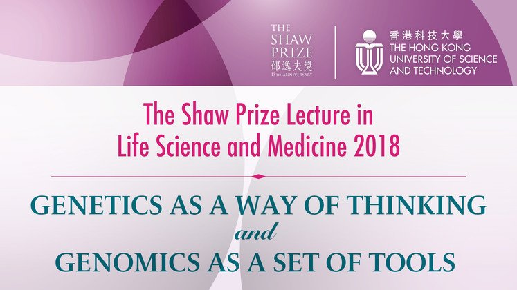 The Shaw Prize Lecture in Life Science and Medicine 2018