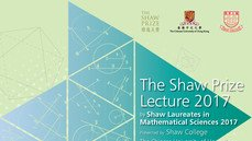 The Shaw Prize Lecture in Mathematical Sciences 2017